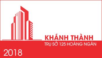 Khánh thành trụ sở 125 Hoàng Ngân